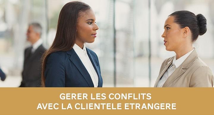 formation Comment gérer les conflits avec la clientèle étrangère